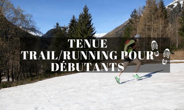 Ma tenue et accessoires trail/running pour les débutants